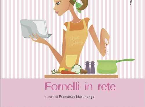 """Istruzioni per non perdersi nella rete dei food-blogger: arriva la guida """"Fornelli in Rete"""""""